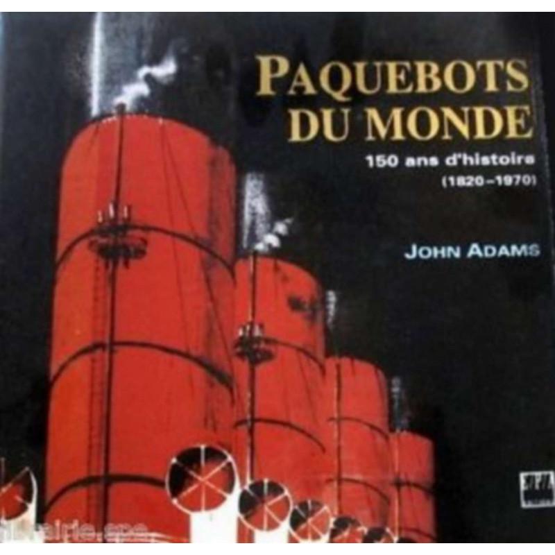 PAQUEBOTS DU MONDE - 150 ANS D'HISTOIRE 1820/1970 Librairie Automobile SPE 9782851204585