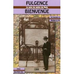 FULGENCE BIENVENUE - LE PÈRE DU METRO DE PARIS Librairie Automobile SPE 9782915347418