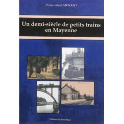 UN DEMI-SIÈCLE DE PETITS TRAINS EN MAYENNE Librairie Automobile SPE 9782847124309