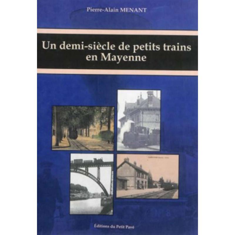 UN DEMI-SIÈCLE DE PETITS TRAINS EN MAYENNE