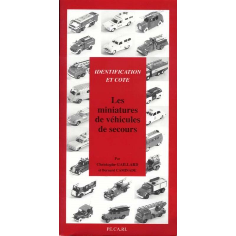 MINIATURES DE VÉHICULES DE SECOURS - COTE ET IDENTIFICATION Librairie Automobile SPE 9782950725783