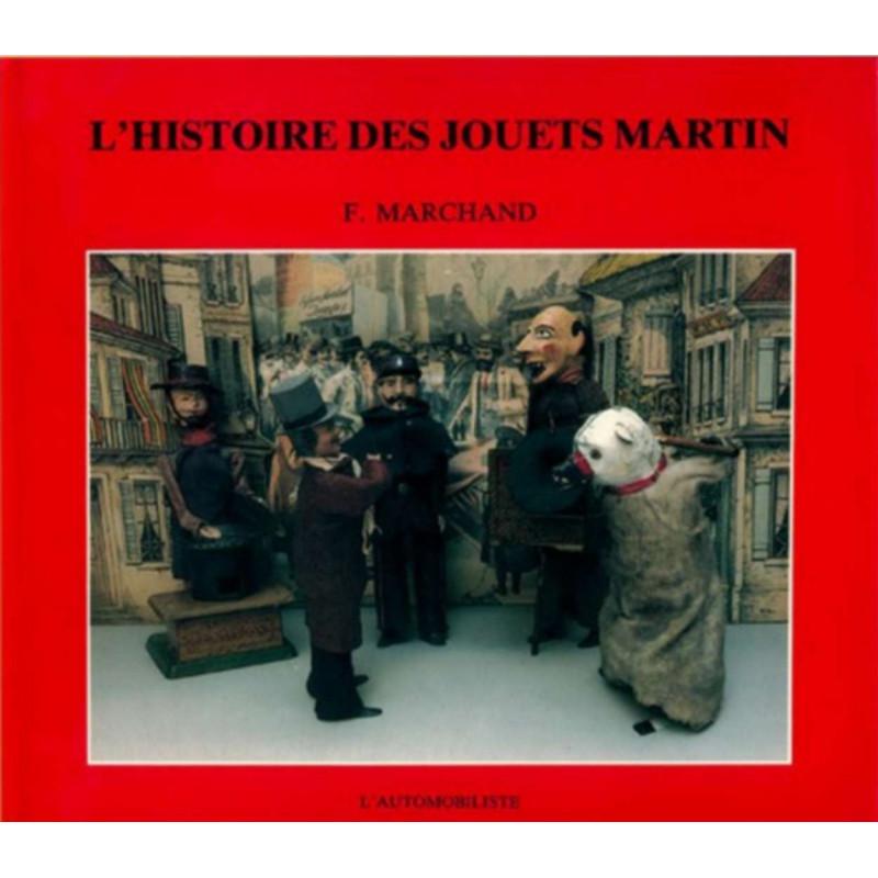 L'HISTOIRE DES JOUETS MARTIN Librairie Automobile SPE 9782869410404