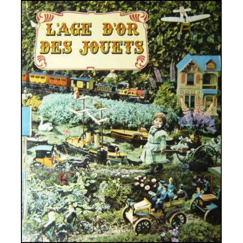 L'AGE D'OR DES JOUETS ( EMBOÎTAGE CARTON ) Librairie Automobile SPE B004G6ZGUI
