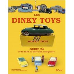 LES DINKY TOYS SÉRIE 24 - 1949-1959 LA DÉCENNIE PRODIGIEUSE Librairie Automobile SPE 9782726896488