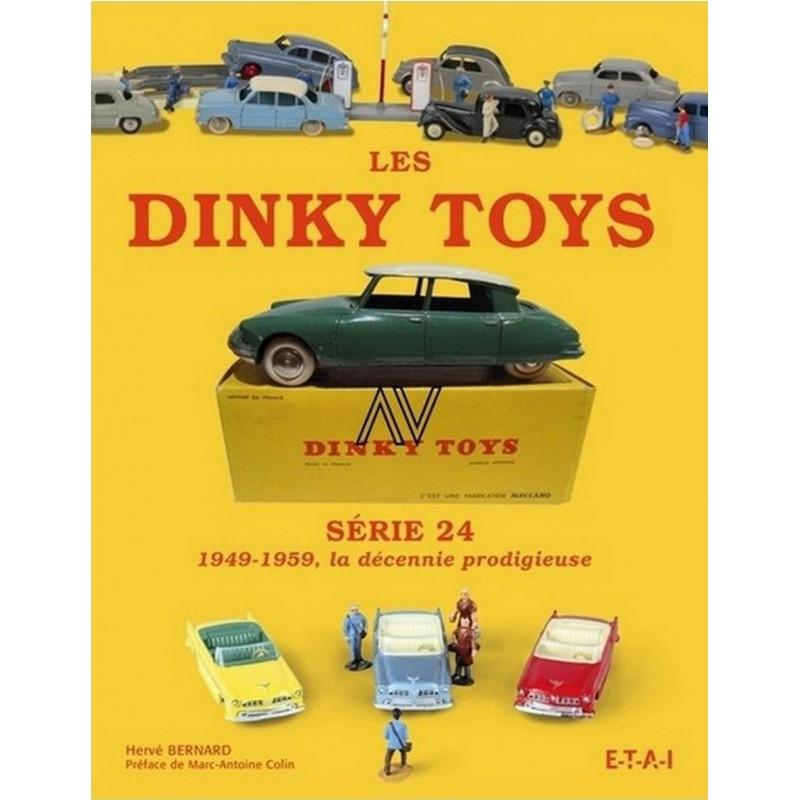 Les Dinky Toys Série 24  (1949-1959, la décennie prodigieuse) / Hervé Bernard / Editeur ETAI-9782726896488