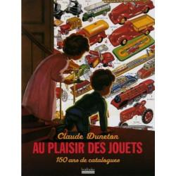 AU PLAISIR DES JOUETS - 150 ANS DE CATALOGUE Librairie Automobile SPE 9782842302405