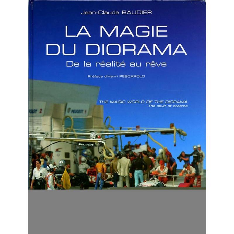 LA MAGIE DU DIORAMA DE LA RÉALITÉ AU RÊVE Librairie Automobile SPE 9782914920469