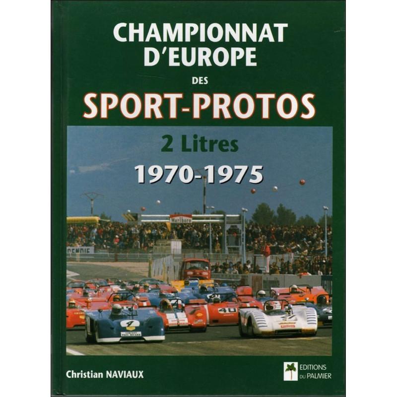 CHAMPIONNAT D'EUROPE DES SPORT-PROTOS 2 LITRES 1970 à 1975 Librairie Automobile SPE 9782914920391