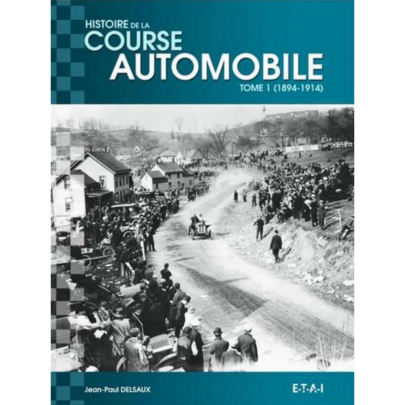 HISTOIRE MONDIALE DE LA COURSE AUTOMOBILE 1894-1914 ( tome 1 ) Librairie Automobile SPE 24618