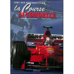 LA COURSE AUTOMOBILE - Cent ans de compétition Librairie Automobile SPE LA COURSE AUTOMOBILE