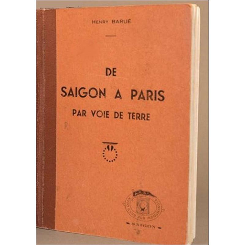 Henry BARUÉ DE SAIGON A PARIS PAR VOIE DE TERRE (EO 1936) Librairie Automobile SPE BARUE