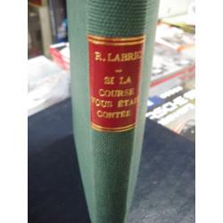 SI LA COURSE VOUS ETAIT CONTÉE de ROGER LABRIC (OUVRAGE RELIÉ - 1955) Librairie Automobile SPE COURSE LABRIC