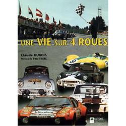 UNE VIE SUR 4 ROUES - CLAUDE DUBOIS Librairie Automobile SPE P035