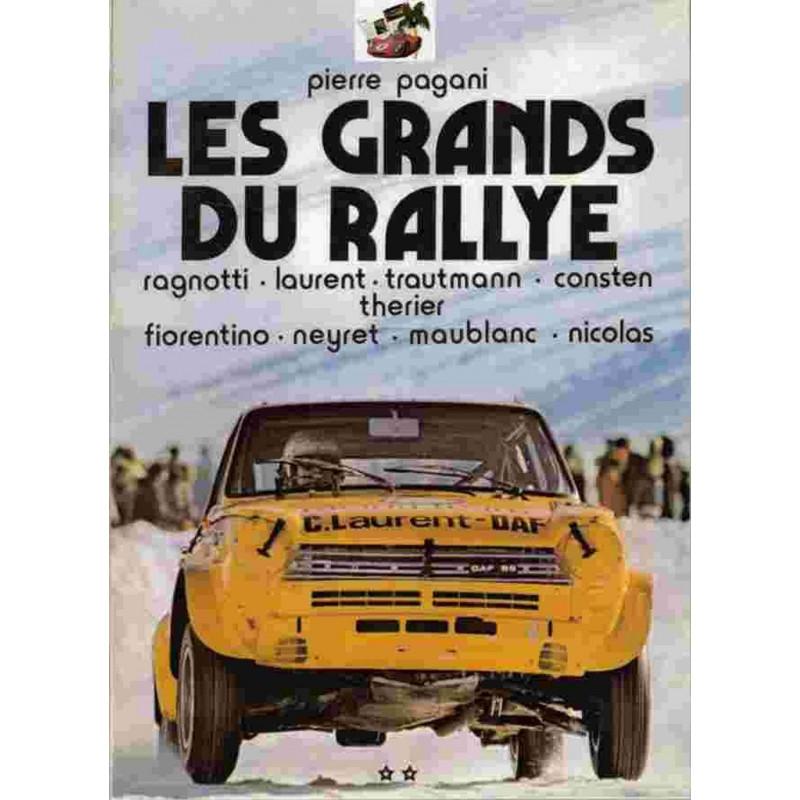 LES GRANDS DU RALLYE TOME 2 - Ragnotti - Laurent - Trautmann - Consten - Therier - Fiorentino - Neyret - Maublanc -Nicolas Li...