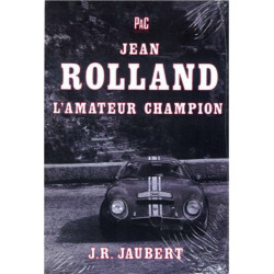 JEAN ROLLAND, L'AMATEUR CHAMPION Librairie Automobile SPE P126