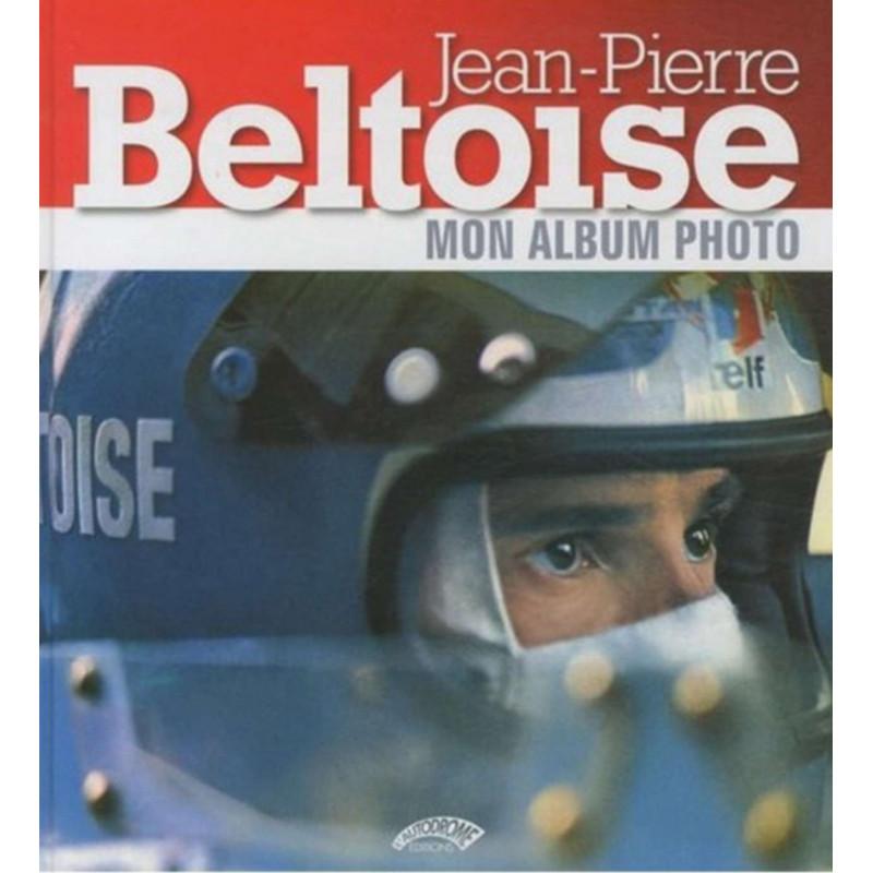 JEAN-PIERRE BELTOISE - MON ALBUM PHOTO Librairie Automobile SPE 9782910434243