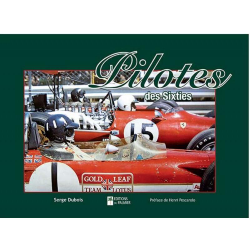 PILOTES DES SIXTIES Librairie Automobile SPE P173