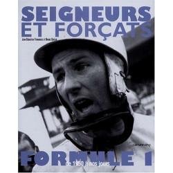 SEIGNEURS ET FORÇATS - DE 1950 A NOS JOURS Librairie Automobile SPE 9782702126486