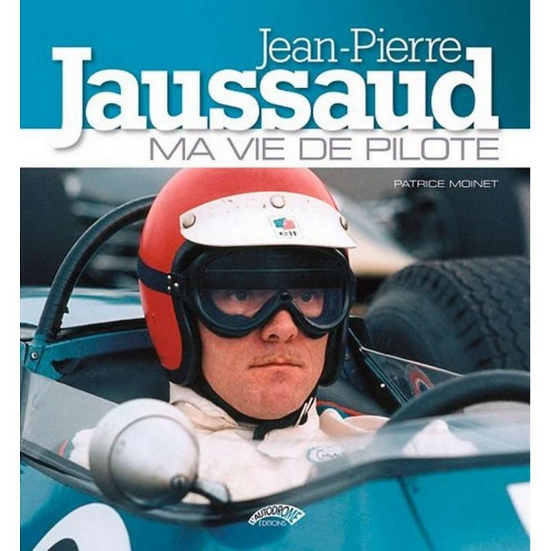 JEAN-PIERRE JAUSSAUD - MA VIE DE PILOTE Librairie Automobile SPE 9782910434427