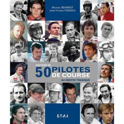 HISTOIRE DE 50 PILOTES DE COURSE AU DESTIN TRAGIQUE Librairie Automobile SPE 9782726897171/1°