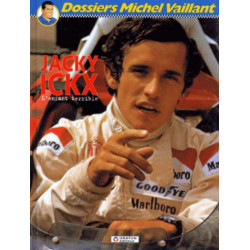 JACKY ICKX L'enfant terrible - Dossiers Michel Vaillant - Tome 2 Librairie Automobile SPE 9782870980279