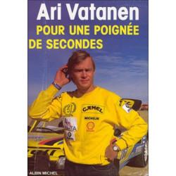ARI VATANEN - POUR UNE POIGNÉE DE SECONDES Librairie Automobile SPE 9782226033222
