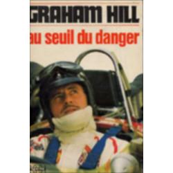 AU SEUIL DU DANGER de GRAHAM HILL Librairie Automobile SPE GRAHAM HILL