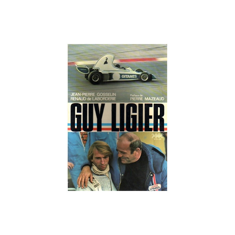 GUY LIGIER - Biographie Librairie Automobile SPE GUY LIGIER