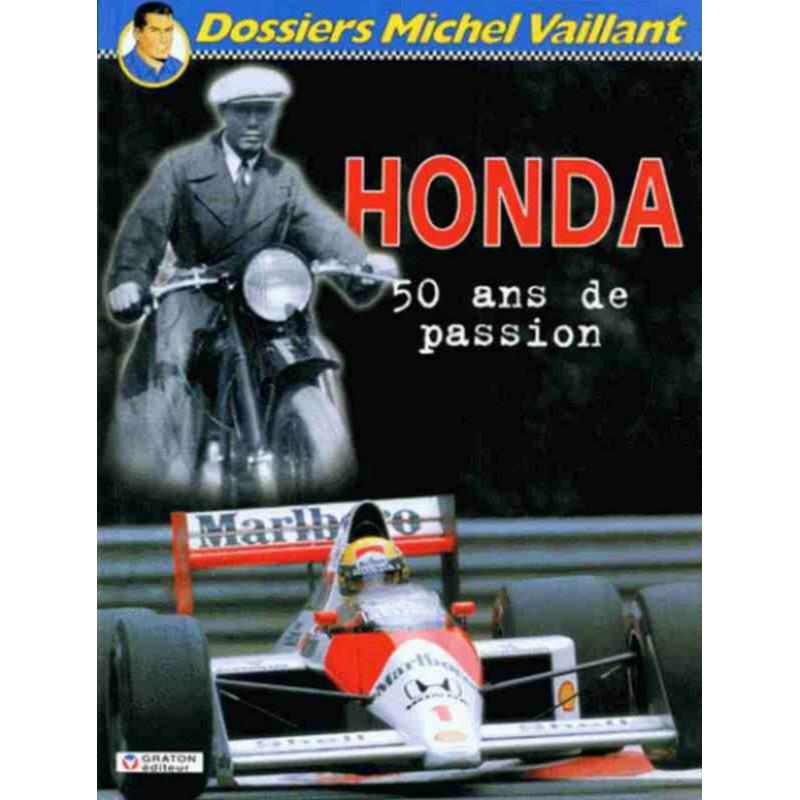 DOSSIERS MICHEL VAILLANT TOME 4 HONDA 50 ans de passion Librairie Automobile SPE 9782870980354