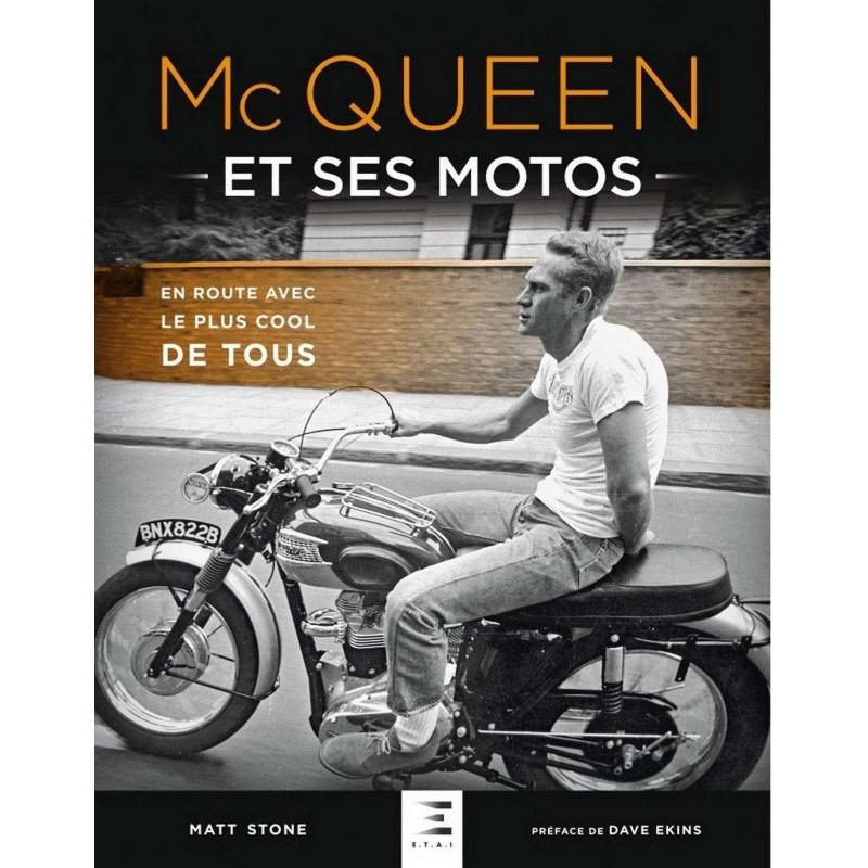 MC QUEEN ET SES MOTOS de Matt STONE en route avec le plus Cool de tous Librairie Automobile SPE 9791028302016