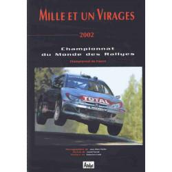 MILLE ET UN VIRAGES Championnat du monde des rallyes 2002 Librairie Automobile SPE 9782884680233