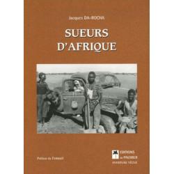 SUEURS D' AFRIQUE - AVENTURE VÉCUE Librairie Automobile SPE 9782914920568