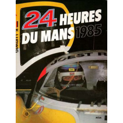 24 heures du Mans 1985 / Jean-Marc TEISSEDRE, Christian MOITY / Edition ACLA-9782865190614