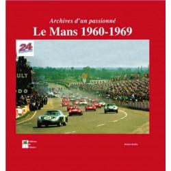 LE MANS 1960-1969 ARCHIVES D'UN PASSIONNÉ Librairie Automobile SPE 9782914920353