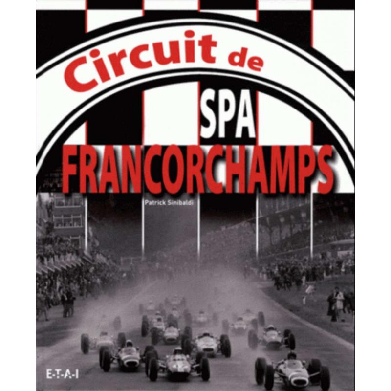 CIRCUIT DE SPA FRANCORCHAMPS / PATRICK SINIBALDI / EDITIONS ETAI Librairie Automobile SPE 9782726887790