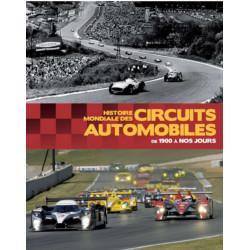 HISTOIRE MONDIALE DES CIRCUITS AUTOMOBILES DE 1900 À NOS JOURS Librairie Automobile SPE 24473