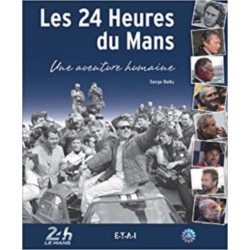 LES 24 HEURES DU MANS UNE AVENTURE HUMAINE Librairie Automobile SPE 25692