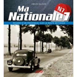 MA NATIONALE 7 - REGARD D'UN PROVENÇAL SUR LA ROUTE MYTHIQUE Librairie Automobile SPE 9782910434458