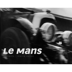 LE MANS INSTANTS ( PIERRE VALLET, PHOTOGRAPHE) Librairie Automobile SPE 9782952199704