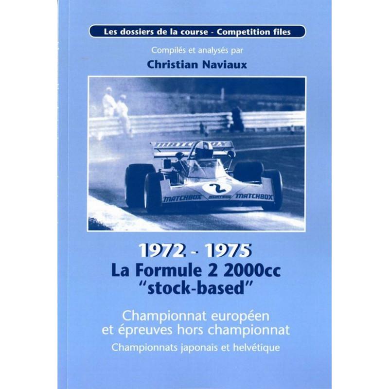 FORMULE 2 2000CC STOCK BASED de 1972 à 1975 Librairie Automobile SPE 9782914920285