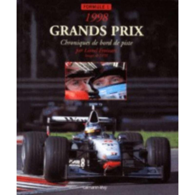 GRANDS PRIX FORMULE 1 1998 - CHRONIQUES DE BORD DE PISTE Librairie Automobile SPE 9782702128930