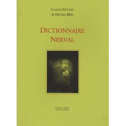 Dictionnaire Nerval De Claude Pichois, Michel Brix Librairie Automobile SPE dictionnaire Nerval