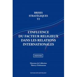 BRISES STRATEGIQUES - INFLUENCE DU FACTEUR RELIGIEUX DANS LES RELATIONS INTERNATIONALES - TOME 2 Edition SPE Barthelemy Libra...