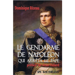 LE GENDARME DE NAPOLEON QUI ARRÊTA LE PAPE Edition SPE Barthelemy 9782912838483