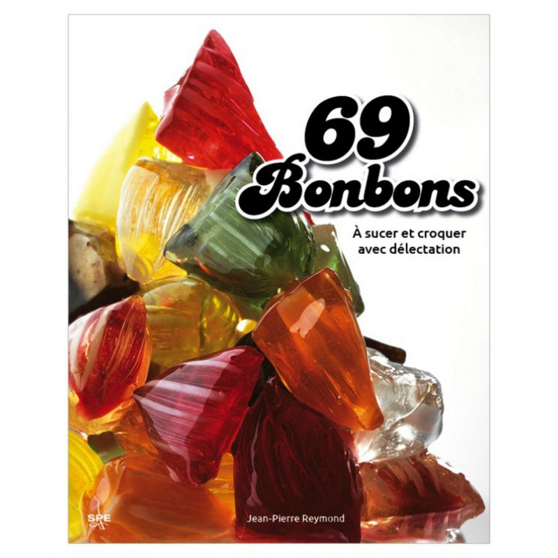 LES 69 BONBONS A SUCER Edition SPE Barthelemy 9782912838605