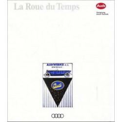 AUDI - LA ROUE DU TEMPS Librairie Automobile SPE AUDI