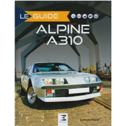 LE GUIDE ALPINE A310 4 ET 6 CYLINDRES Librairie Automobile SPE 9791028302290