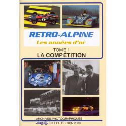 RETRO-ALPINE LES ANNÉES D'OR - TOME 1 LA COMPÉTITION Librairie Automobile SPE 9782952409551