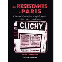 DES RÉSISTANTS A PARIS 14 JUIN 1940 / 19 AOÛT 1944 Edition SPE Barthelemy 9782912838186