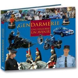 Gendarmerie : Une histoire, un avenir